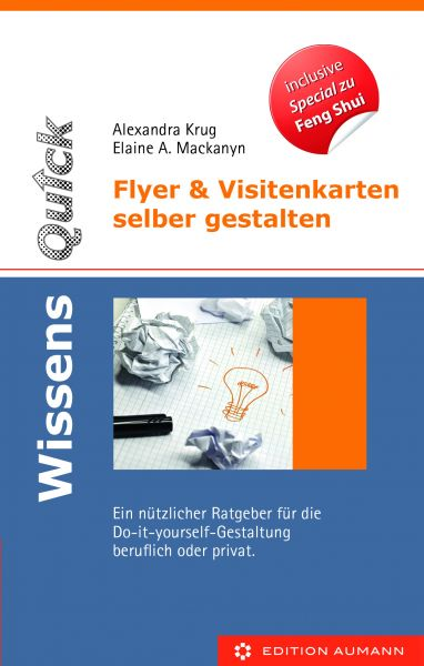 WissensQuick. Flyer und Visitenkarten selber gestalten. Alexandra Krug & Elaine A. Mackanyn (E-Book)