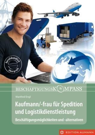Beschäftigungskompass Kaufmann/-frau für Spedition und Logistikdienstleistung, Manfred Engl (E-Book)