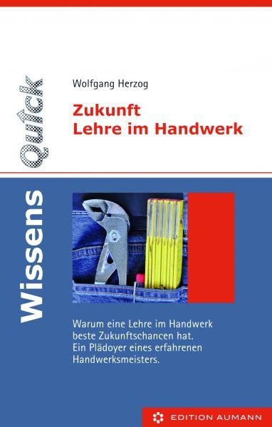 Zukunft Lehre im Handwerk, Wolfgang Herzog (E-Book)