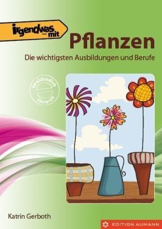 Irgendwas mit Pflanzen, Katrin Gerboth