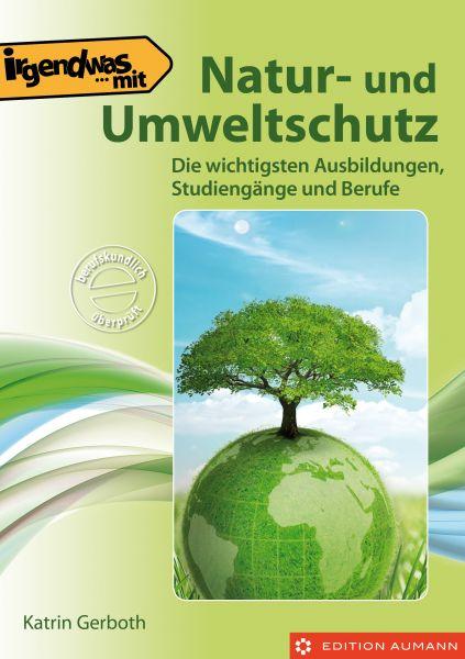 Irgendwas mit Natur- und Umweltschutz, Kathrin Gerboth (E-Book)
