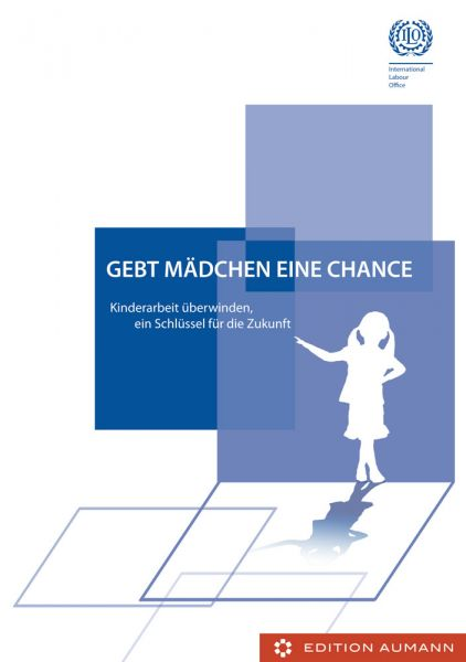 Gebt Mädchen eine Chance, International Labour Office (E-Book)