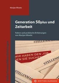 Generation 50plus und Zeitarbeit, Marijan Misetic