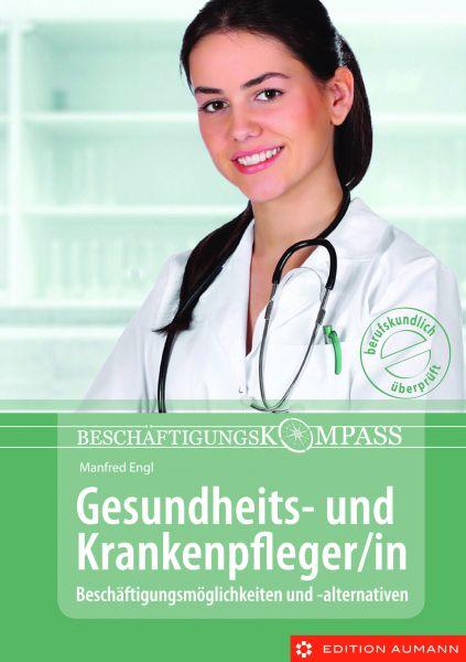 Beschäftigungskompass Gesundheits- und Krankenpfleger/in, Manfred Engl (E-Book)