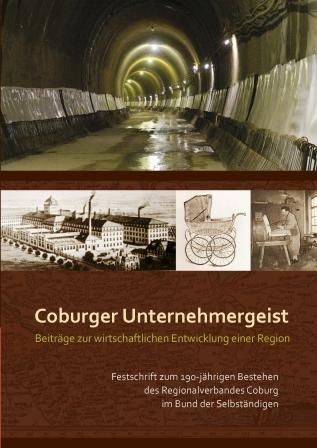Coburger Unternehmergeist. Beiträge zur wirtschaftlichen Entwicklung einer Region
